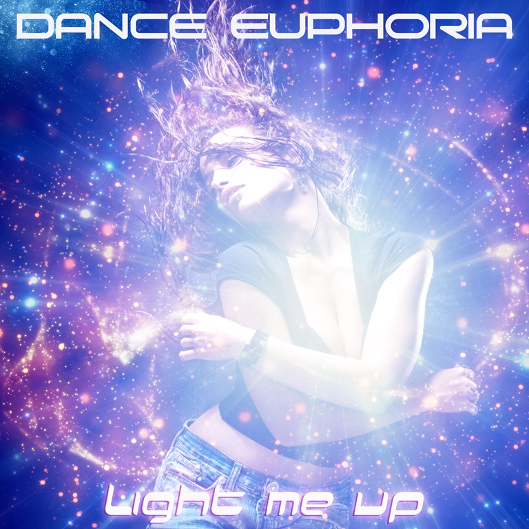 MUSIC TIMES HOT NEW ELECTRONIC TIPS: SONIC JOY presents 'Light Me Up', the 2nd Single of 'DANCE EUPHORIA'