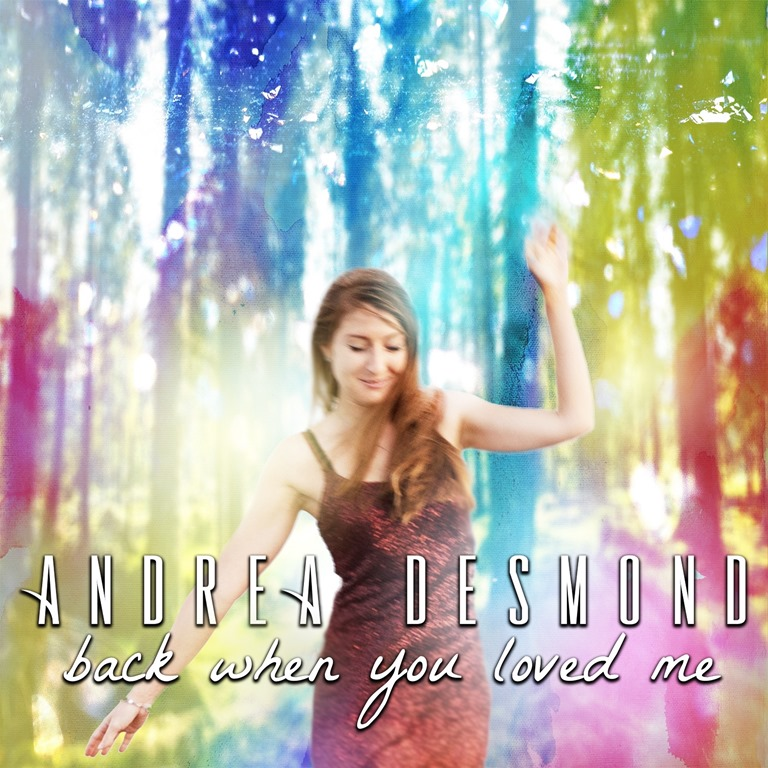 The lovely 'Andrea Desmond' descends onto the lockdown pop scene with an inspiring and bouncy, uplifting track with 'Back When You Loved Me'
