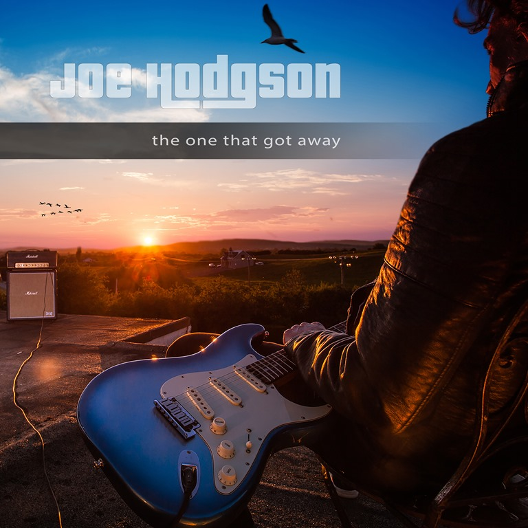 MUSIC TIMES ROCK: Hotel California is open in Ireland as guitar supremo and introspective artist 'Joe Hodgson' goes back to his roots as he says goodbye to 'The One that Got Away'