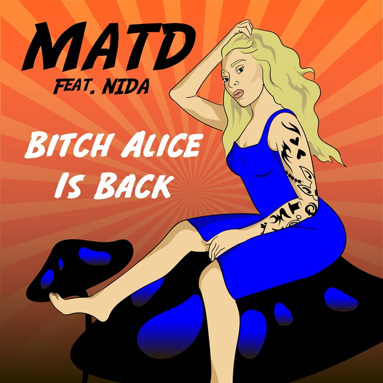 NEW MUSIC TIMES ROCK SOUNDTRACKS: 'MATD' return with the powerful, world beating and sweet melodic rock fantasy ride of 'Bitch Alice Is Back'
