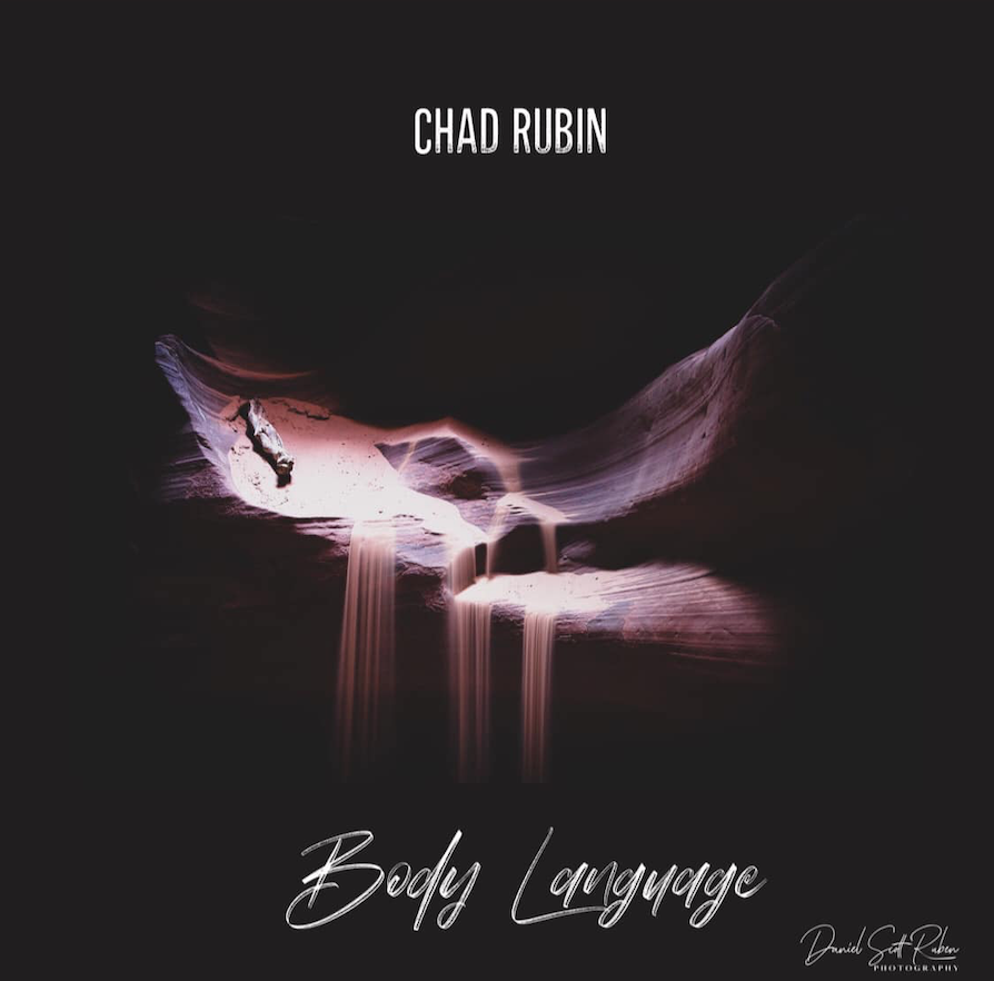 'Body Language' is all about the emotional highs and lows  of relationships and is the new single by Chad Rubin