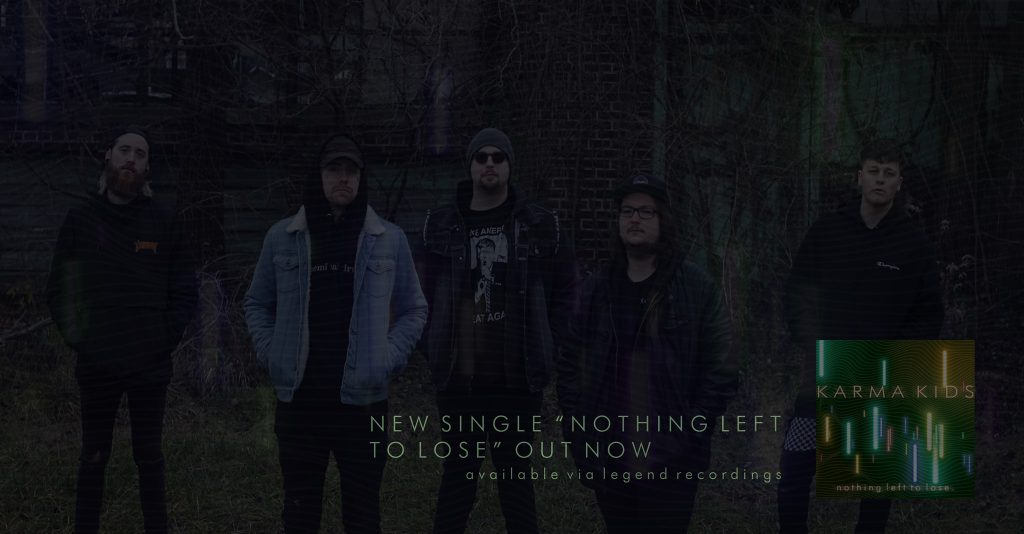 'Nothing Left To Lose' is the latest single by Karma Kids; their new album will be out in June