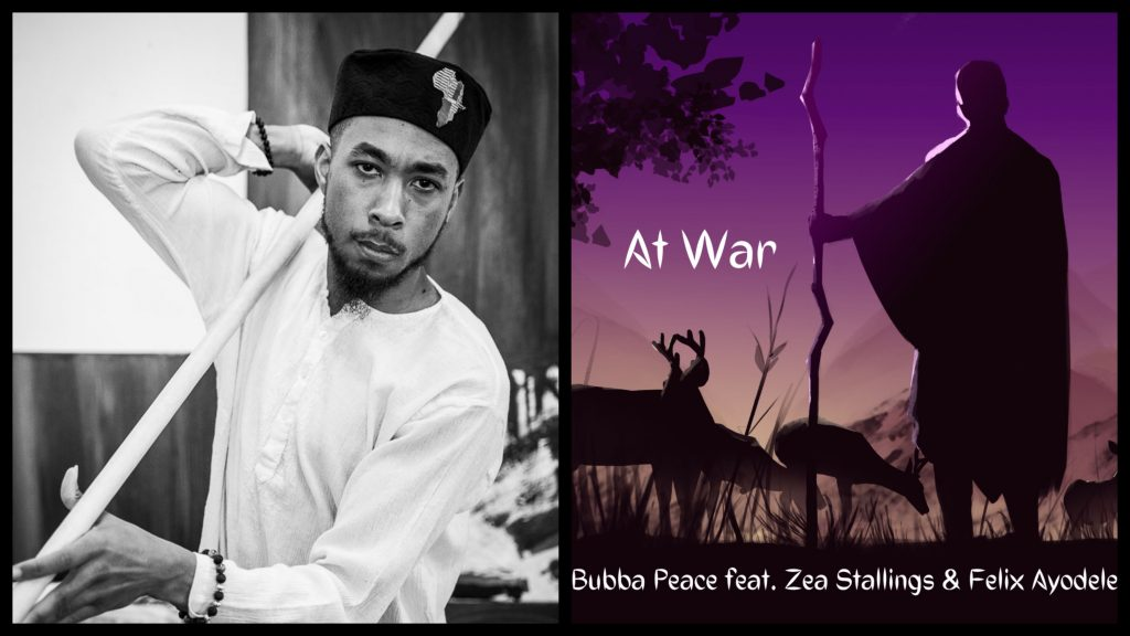 'At War' by Bubba Peace features Zea Stallings who gives a campfire melody with Felix Ayodele painting tears through piano in the background
