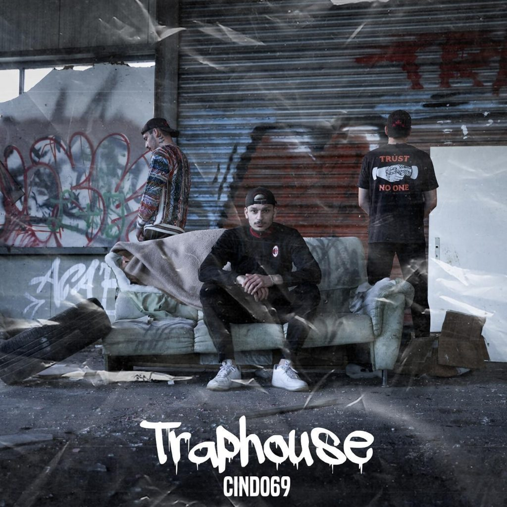 CINDO69 RELEASES NEW SINGLE 'TRAPHOUSE'