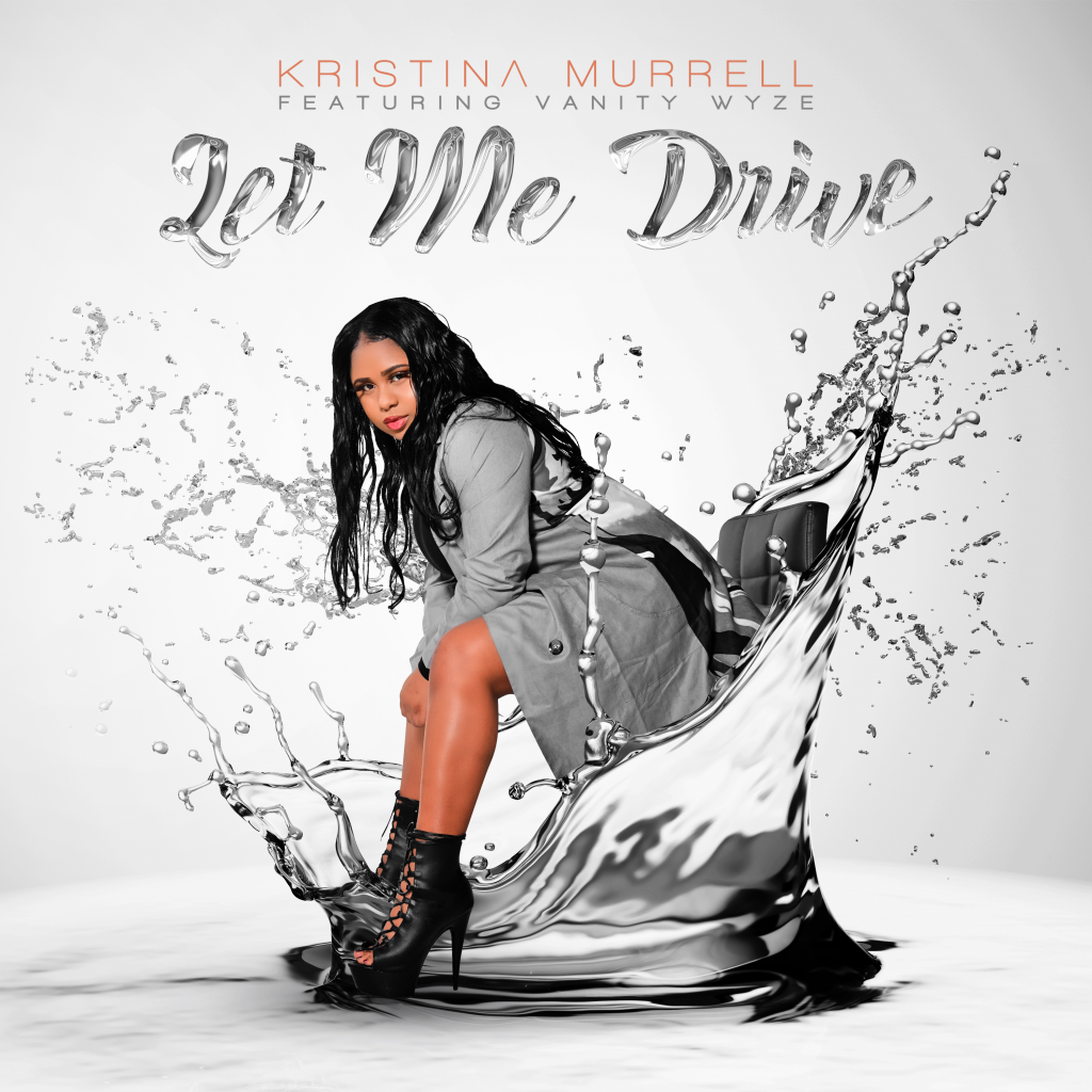 With  a modern flair and extremely tight production, Kristina Murrell releases 'Let Me drive'