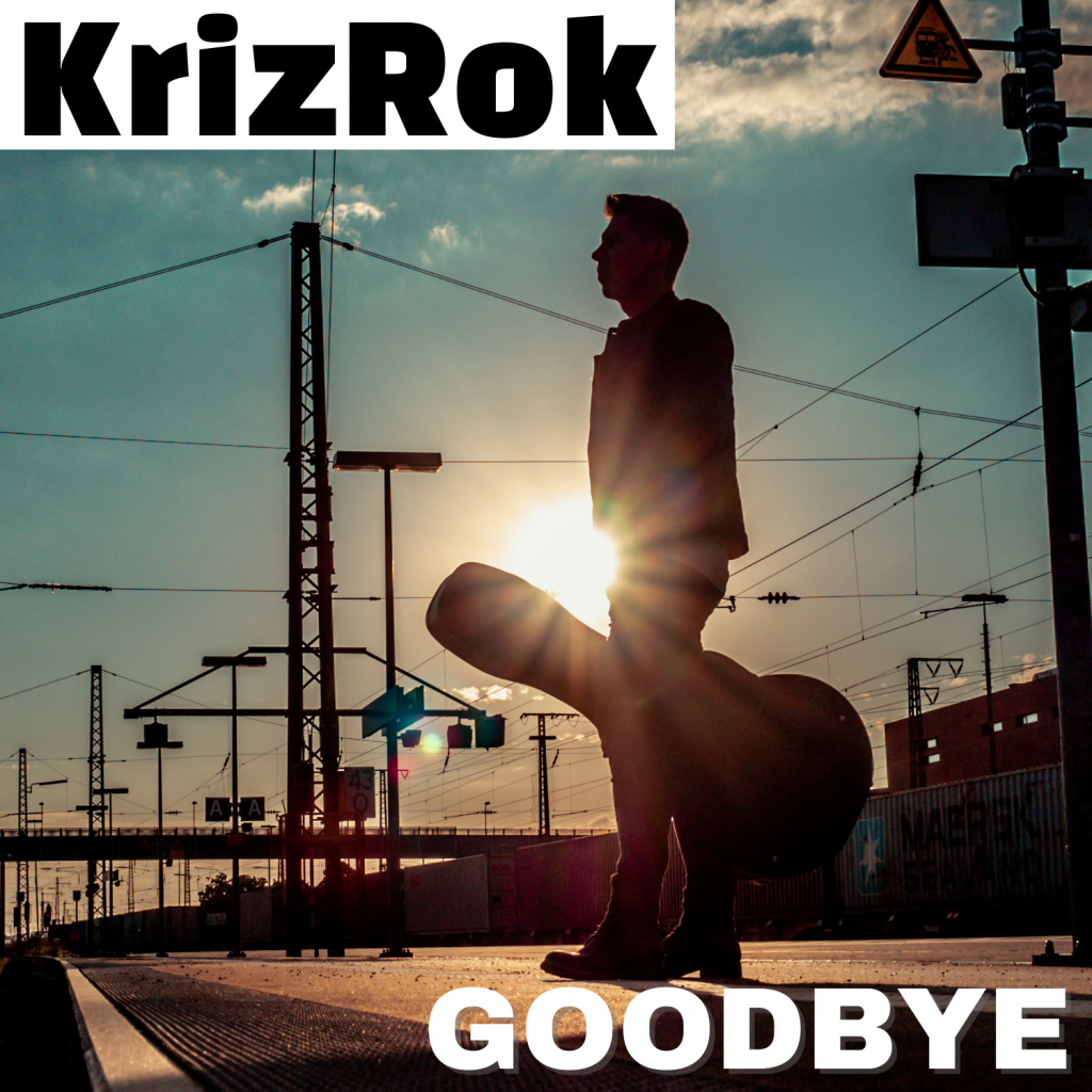 After working as a live guitarist, producer and singer-songwriter, 'KrizRok' releases new single 'Goodbye'